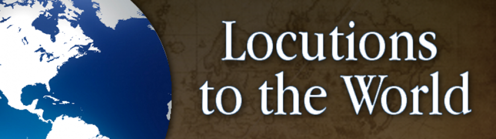 Locutions To The World